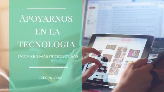 Apoyarte en la tecnología para ser más productiva